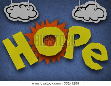 A paper and cardboard cutout background with the word Hope in front of the sun with clouds in the sky to symbolize hoping and faith that a better, brighter day will come poster