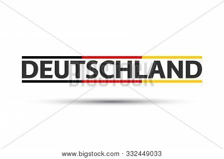 Colored Symbol With German Tricolor Isolated On White Background, Germany In German, Simple German I
