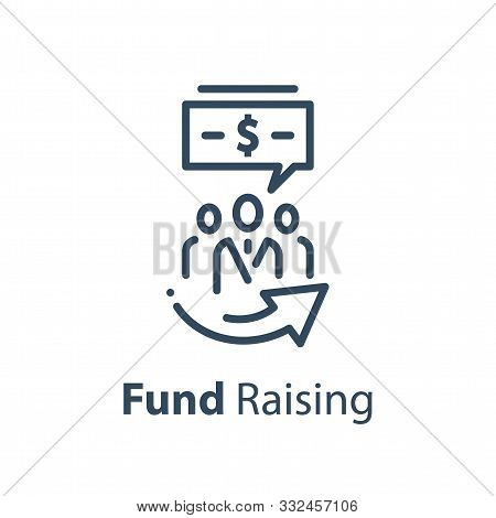 Crowd Funding Concept, Fund Raising Campaign, Venture Capital, Business Grant, Start Up Investment,