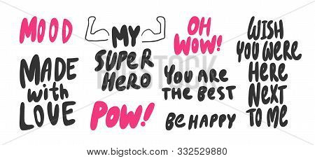 Mood, Super, Hero, Love, Pow, Best, Happy, Wish, Next, Made. Vector Hand Drawn Illustration Collecti