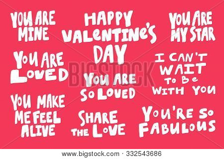 Love, loved, happy, valentine, day, feel, alive, fabulous, star, wait, to be, share. Vector hand drawn illustration collection set with cartoon lettering. poster