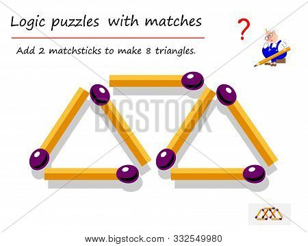 Logical Puzzle Game With Matches For Children And Adults. Need To Add 2 Matchsticks To Make 8 Triang