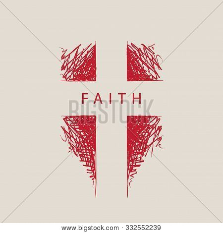 The Sign Of The Abstract Hand-drawn Cross With The Word Faith. Religious Symbol. Vector Illustration