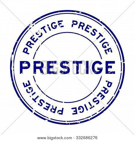 Grunge Blue Prestige Word Round Rubber Seal Stamp On White Background