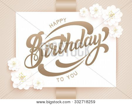 Elegant Vector Happy Birthday To You Card. Vector Invitation Card With Background And Frame With Flo