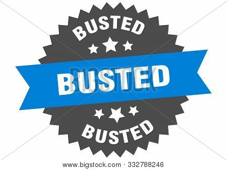 Busted Sign. Busted Blue-black Circular Band Label