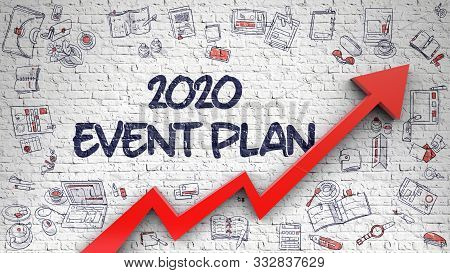 2020 Event Plan - Business Concept With Doodle Design Icons Around On The White Wall Background. 202