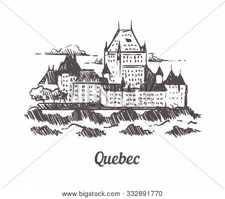 Quebec Chateau Frontenac Sketch. Quebec Hand Drawn Illustration Isolated.