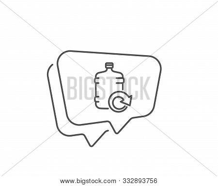 Water Cooler Bottle Line Icon. Chat Bubble Design. Refill Aqua Drink Sign. Liquid Symbol. Outline Co