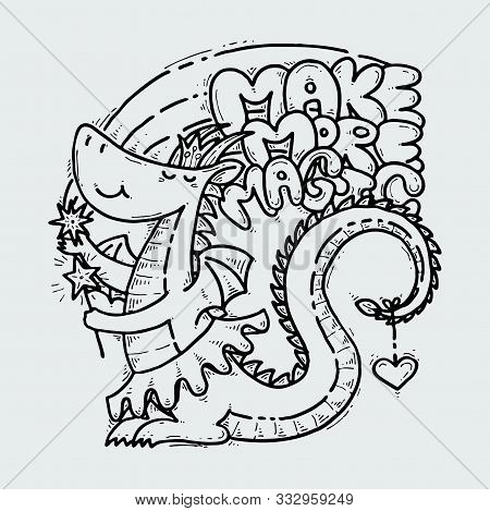 Make More Magic. Cute Cartoon Princess Dragon With Mistery Wand, Doodle Childish