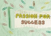 Writing note showing Passion For Success. Business photo showcasing Enthusiasm Zeal Drive Motivation Spirit Ethics Paper clip and torn cardboard on wood classic table backdrop. poster