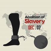 International Day for the Abolition of Slavery, Foot with broke handcuffs and iron ball poster