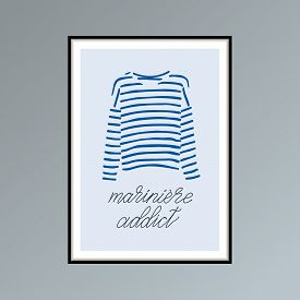 Hand Drawn Poster With Blue Striped T-shirt And Handlettered Phrase Mariniere Addict.