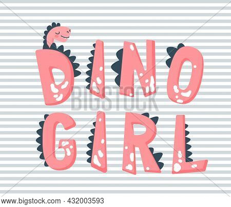 Dino Girl Vector Illustration. Hand Drawn Pink Text Slogan With Cute Dinosaur Head On Striped Backgr
