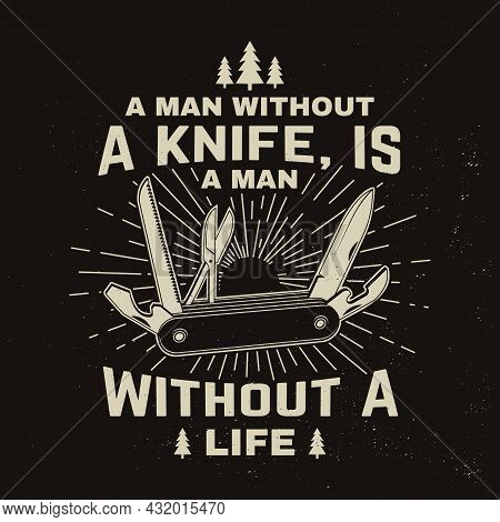 A Man Without A Knife, Is A Man Without A Life. Vector Illustration Concept For Shirt Or Logo, Print