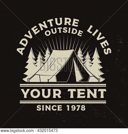 Adventure Lives Outside Your Tent. Vector Illustration. Concept For Shirt Or Logo, Print, Stamp Or T