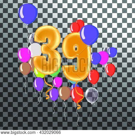 Happy Birthday Thirty Nine Year , Fun Celebration Anniversary Greeting Card With Number, Balloon On