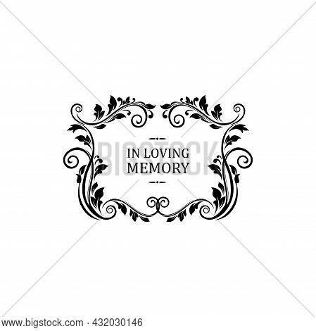 Condolence Message In Loving Memory Lettering Isolated. Vector Funeral Memorial Calligraphy, Inscrip