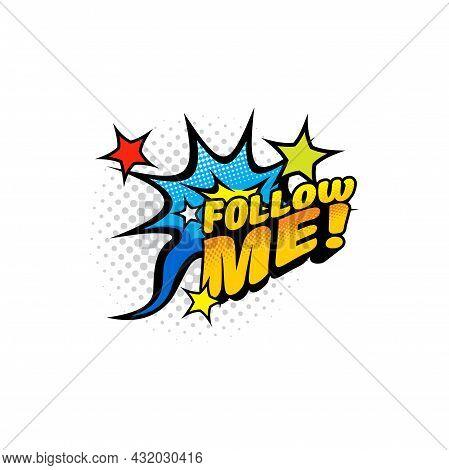 Follow Me Pop Art Halftone Label Isolated Flat Cartoon Icon. Vector Following And Subscribing To Med