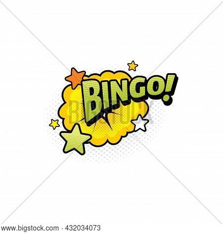 Bingo Pop Art Comic Bubble Isolated Vector Icon. Cartoon Retro Sound Cloud Blast Explosion With Half