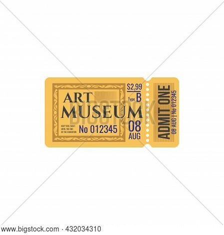 Full Ticket To Museum Of Art Isolated Coupon Card. Vector Admit On Performance Or Excursion In Museu