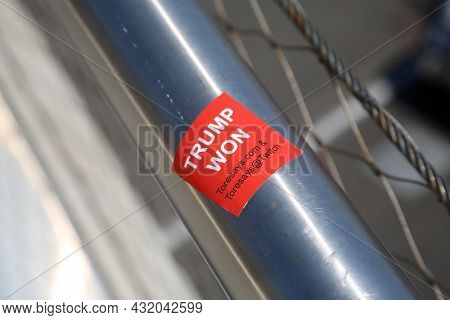 August 27, 2021 San Diego, California: Trump Won Sticker. President Donald J. Trump Won the Presidential Election but had it Stolen From him protest Sticker on a hand rail. Corrupt Politics in the USA