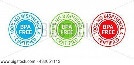 Bpa Free Stamp. No Bisphenol Round Badge, Icon. Non Toxic Plastic Label, Emblem. Bisphenol A And Pht