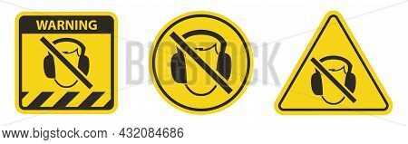 Do Not Ear Protection Required Please Take Out The Headphones