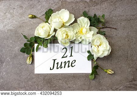 June 21st . Day 21 Of Month, Calendar Date. White Roses Border On Pastel Grey Background With Calend