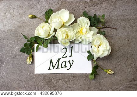 May 21st . Day 21 Of Month, Calendar Date. White Roses Border On Pastel Grey Background With Calenda