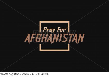 Pray For Afghanistan Typography T-shirt Design.  Typography T-shirt Design