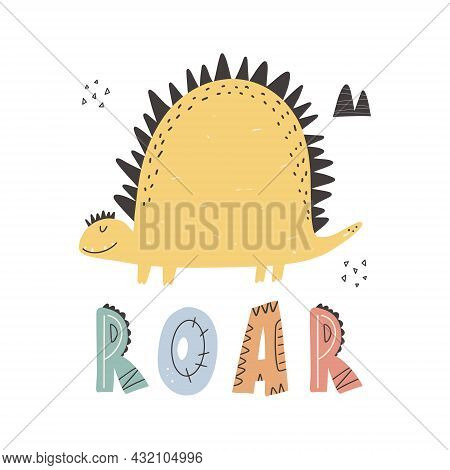 Cute Dinosaur.roar Slogan Graphic With Funny Dinosaur Cartoons. Vector Funny Lettering Quote With Di