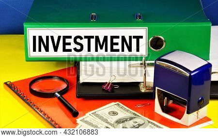 Investment. The Label On The Folder. Planning A Successful Placement Of Capital With The Aim Of Obta