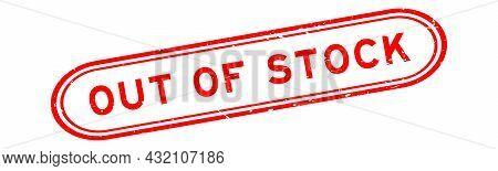 Grunge Red Out Of Stock Word Rubber Seal Stamp On White Background