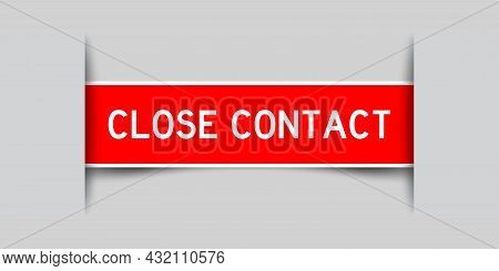 Label Sticker Red Color In Word Close Contact That Inserted In Gray Background