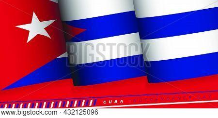 Waving Cuba Flag Vector Illustration. Cuba Independence Day Design. Good Template For Cuba National