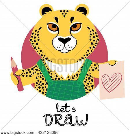 Vector Illustration Of A Cute Cartoon Cheetah With Pencil, Sketch Of A Heart And Slogan