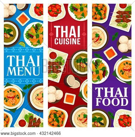 Thai Food Banners With Dishes And Meals, Thailand Cuisine Restaurant Dinner And Lunch Menu, Vector.