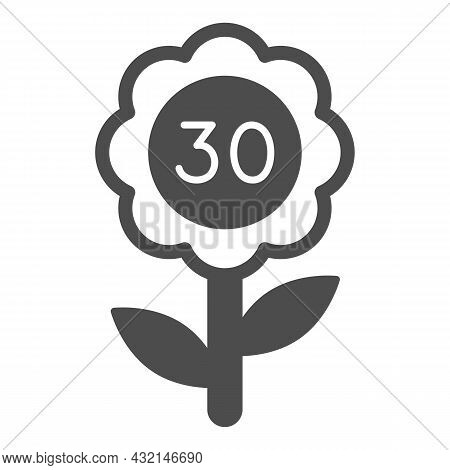 Flower With Number 30 Solid Icon, Love And Relationship Concept, Flower With Thirty Vector Sign On W
