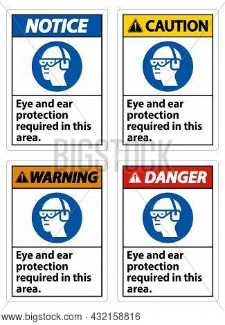 Warning Sign Eye And Ear Protection Required In This Area