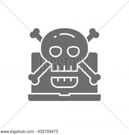 Computer With Skull And Crossbones Symbol, Virus, Phishing Scam Grey Icon.