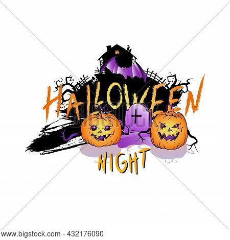 Vector Illustration With Smiling Pumpkins, Abandoned House And Lettering Halloween Night On A White