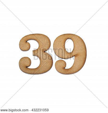 Number Thirty Nine, 39 - Piece Of Wood Isolated On White Background