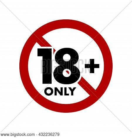 Under Eighteen Years Prohibition Sign, Adults Only, Not Allowed For Teenagers Or People Before 18 Ye