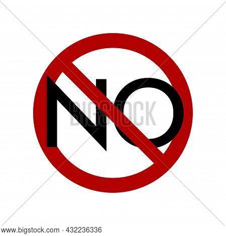 Not Allowed Prohibition Sign. No Symbol, Do Not Sign, Circle Backslash Symbol, Nay, Interdictory Cir