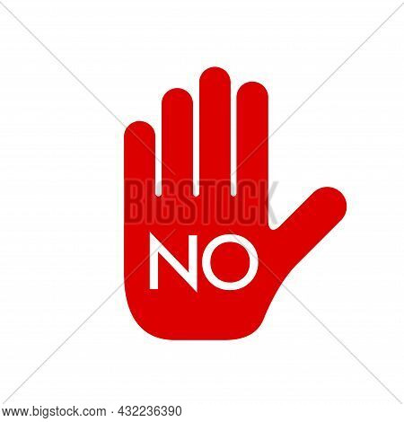 Red Prohibition Sign. Stop Hand Icon. No Symbol, Halt Gesture, Do Not Sign, Nay, Prohibited Symbol,
