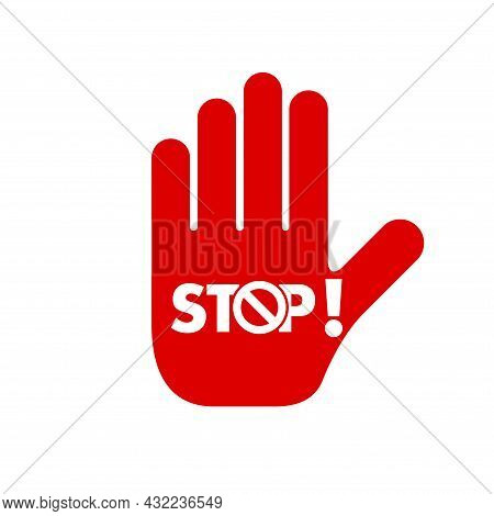 Do Not Enter Stop Prohibition Sign. Stop Hand Icon. No Symbol, Halt Gesture, No Entry Symbol Isolate
