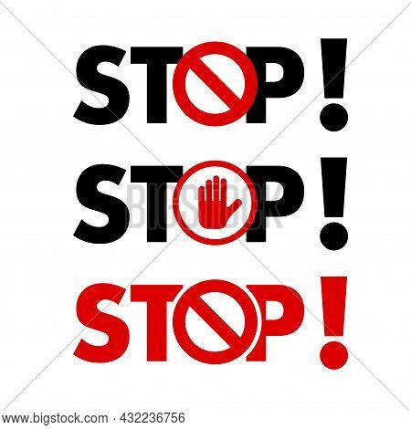 Bold Stop Lettering With Exclamation Mark, Stop Hand And Backslash Sign. Protest, Stop Word Design.