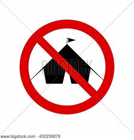 No Camping Prohibition Sign. No Symbol, Do Not Sign, Circle Backslash Symbol, Nay, Prohibited Symbol