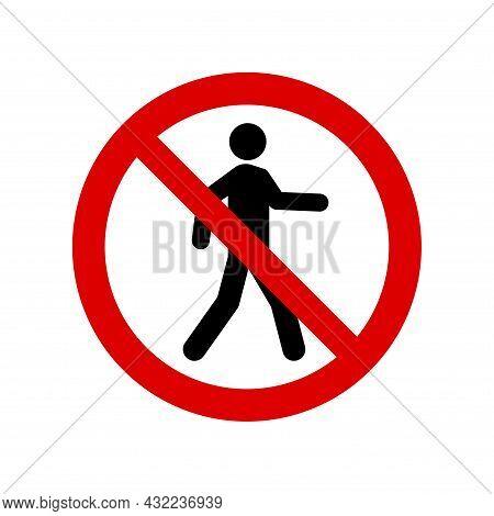 No Pedestrian Prohibition Sign. No Walking Symbol, Do Not Sign, Circle Backslash Symbol, Nay, Prohib